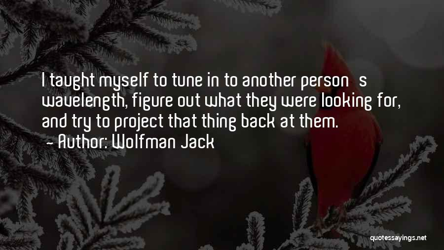 Wolfman Jack Quotes 892070