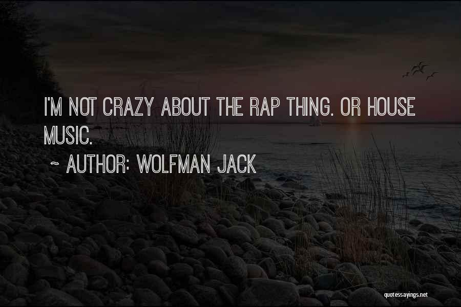 Wolfman Jack Quotes 999562