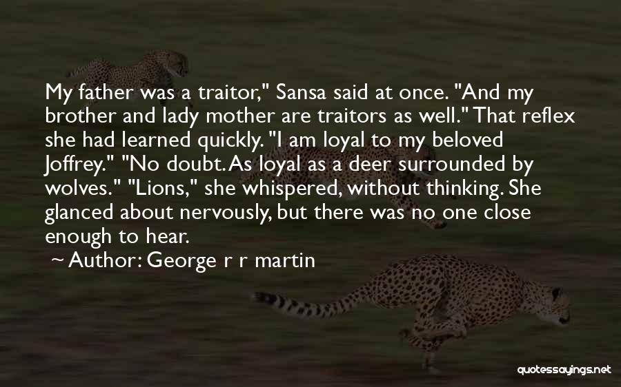 Wolves And Lions Quotes By George R R Martin