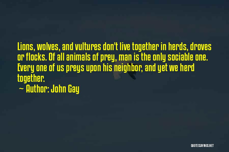 Wolves And Lions Quotes By John Gay