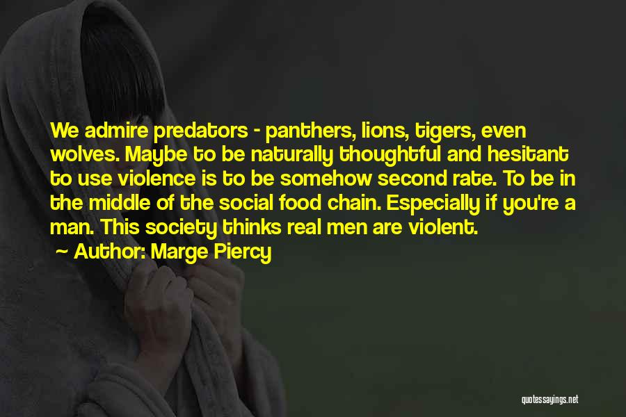 Wolves And Lions Quotes By Marge Piercy