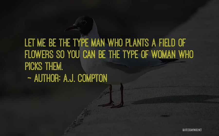 Woman Love Man Quotes By A.J. Compton