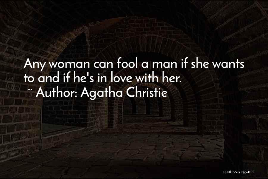 Woman Love Man Quotes By Agatha Christie