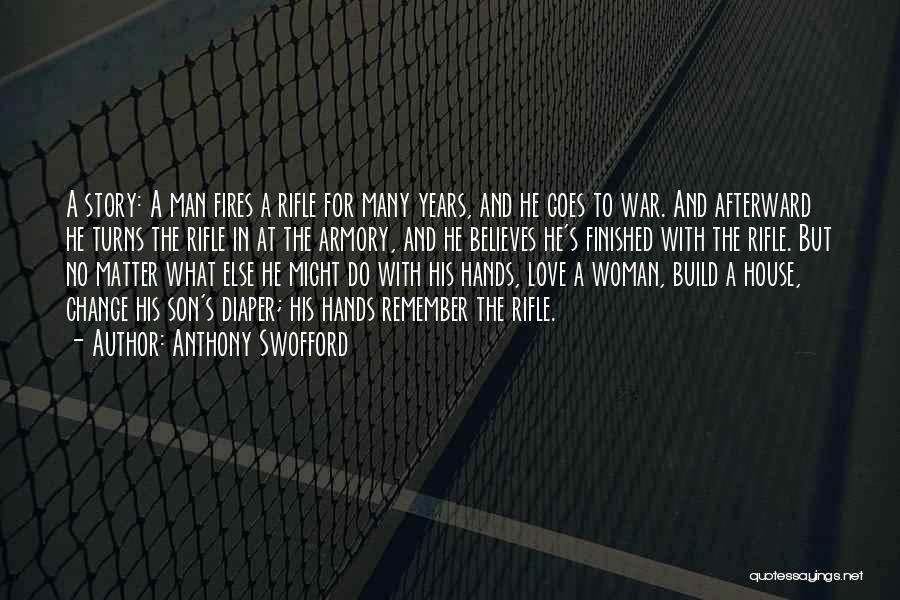 Woman Love Man Quotes By Anthony Swofford
