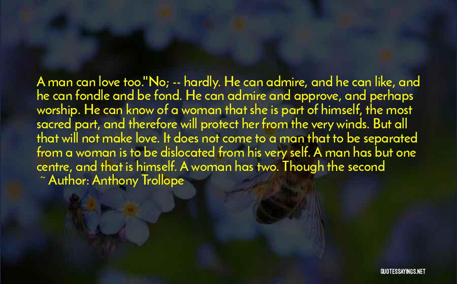 Woman Love Man Quotes By Anthony Trollope