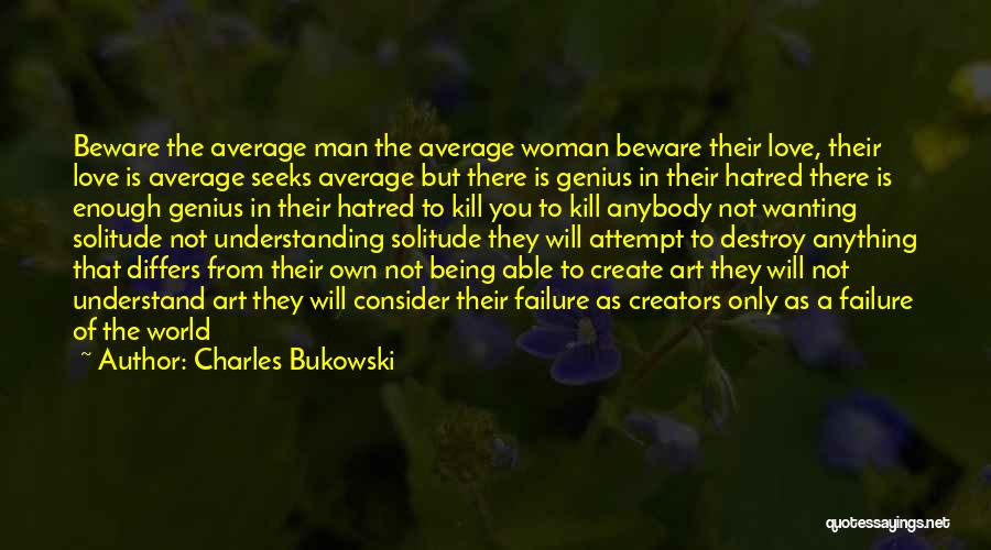 Woman Love Man Quotes By Charles Bukowski