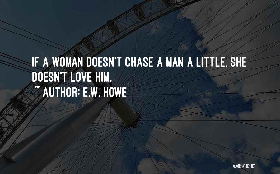 Woman Love Man Quotes By E.W. Howe