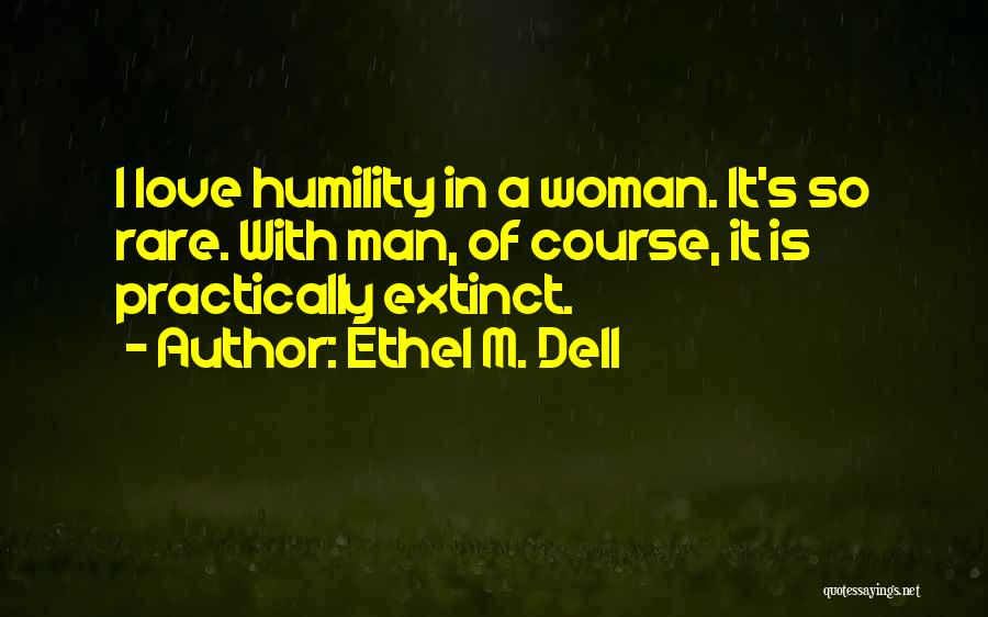 Woman Love Man Quotes By Ethel M. Dell