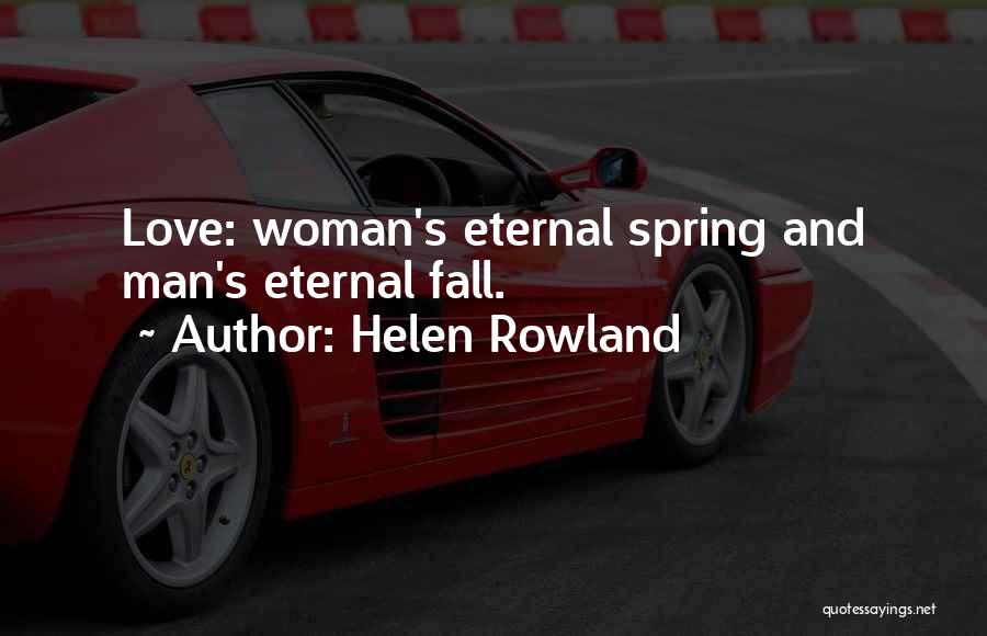 Woman Love Man Quotes By Helen Rowland