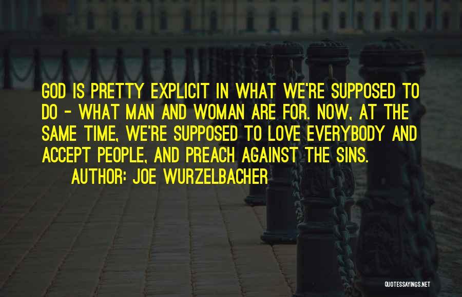 Woman Love Man Quotes By Joe Wurzelbacher
