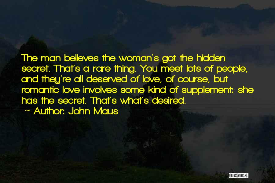 Woman Love Man Quotes By John Maus