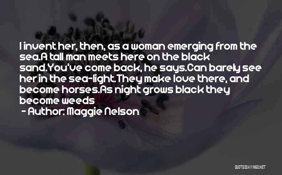 Woman Love Man Quotes By Maggie Nelson