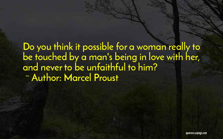 Woman Love Man Quotes By Marcel Proust