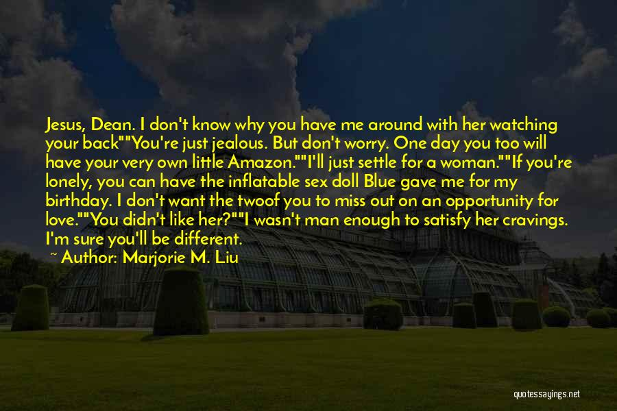 Woman Love Man Quotes By Marjorie M. Liu