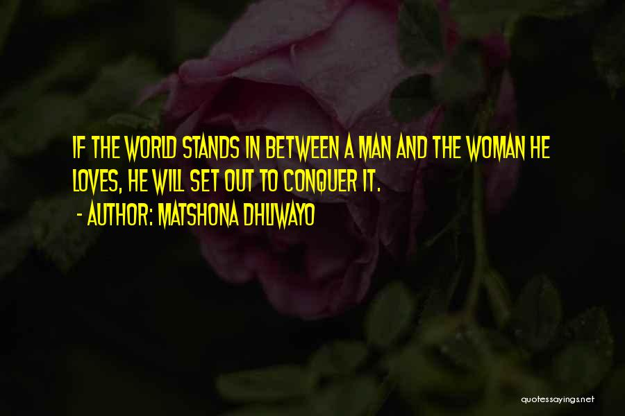 Woman Love Man Quotes By Matshona Dhliwayo