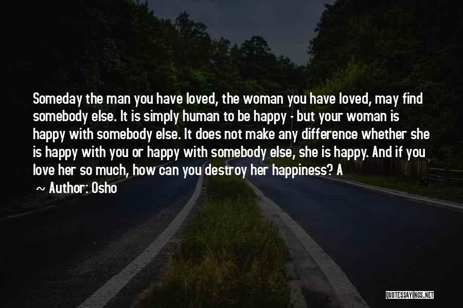 Woman Love Man Quotes By Osho