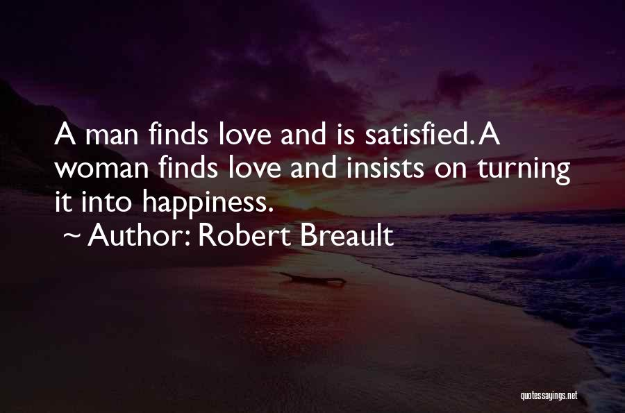 Woman Love Man Quotes By Robert Breault
