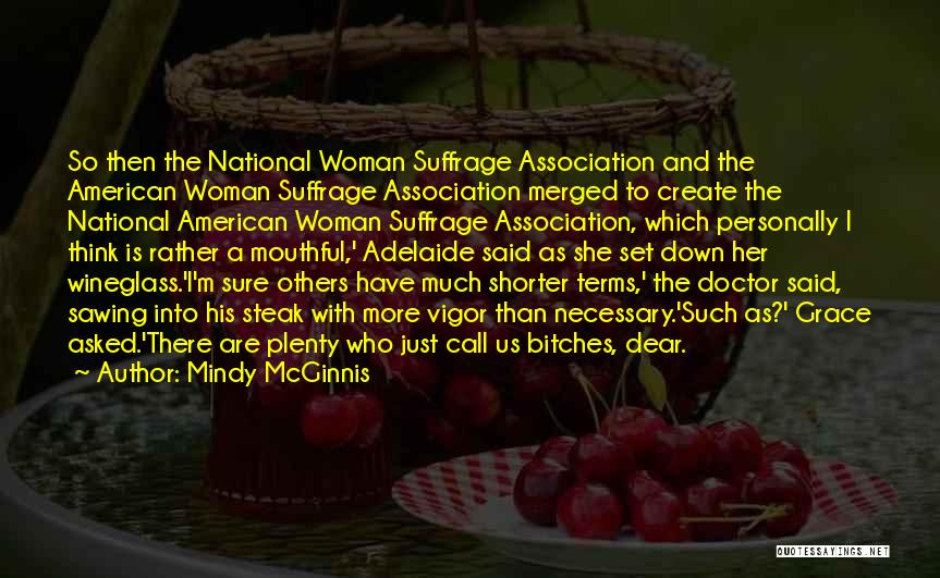 Woman Suffrage Quotes By Mindy McGinnis