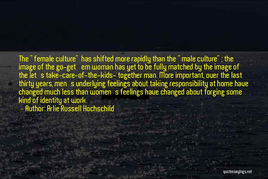Woman Taking Care Of Her Man Quotes By Arlie Russell Hochschild