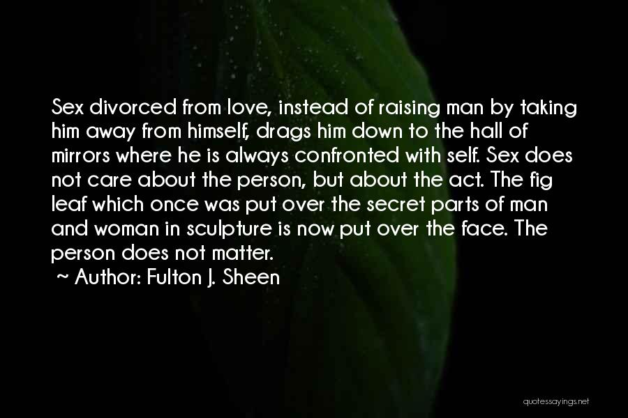 Woman Taking Care Of Her Man Quotes By Fulton J. Sheen