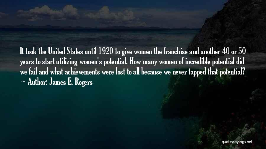 Women's Achievements Quotes By James E. Rogers