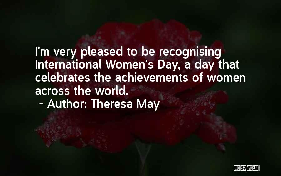 Women's Achievements Quotes By Theresa May