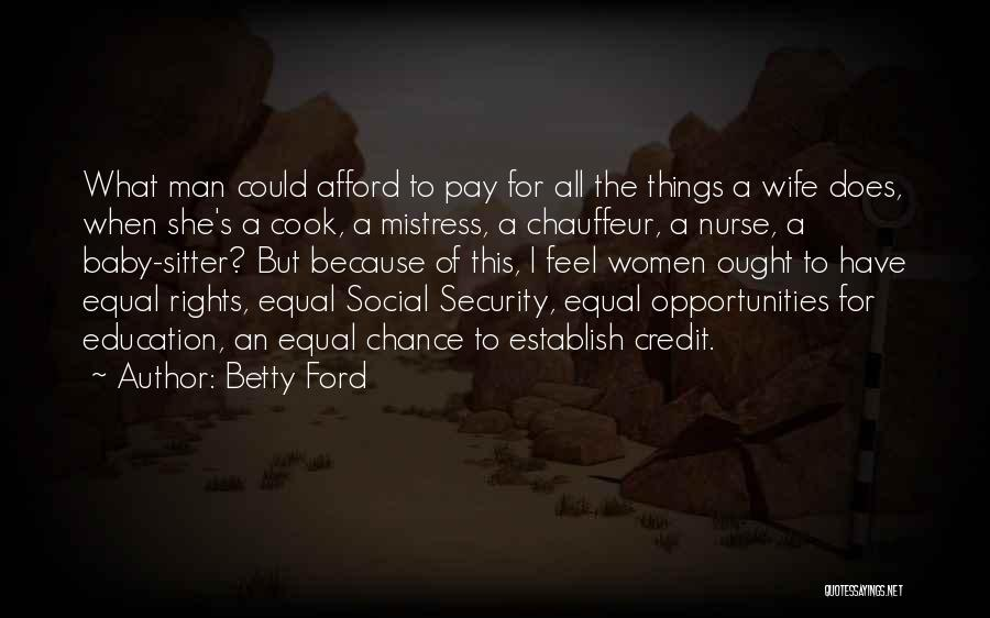 Women's Rights To Education Quotes By Betty Ford