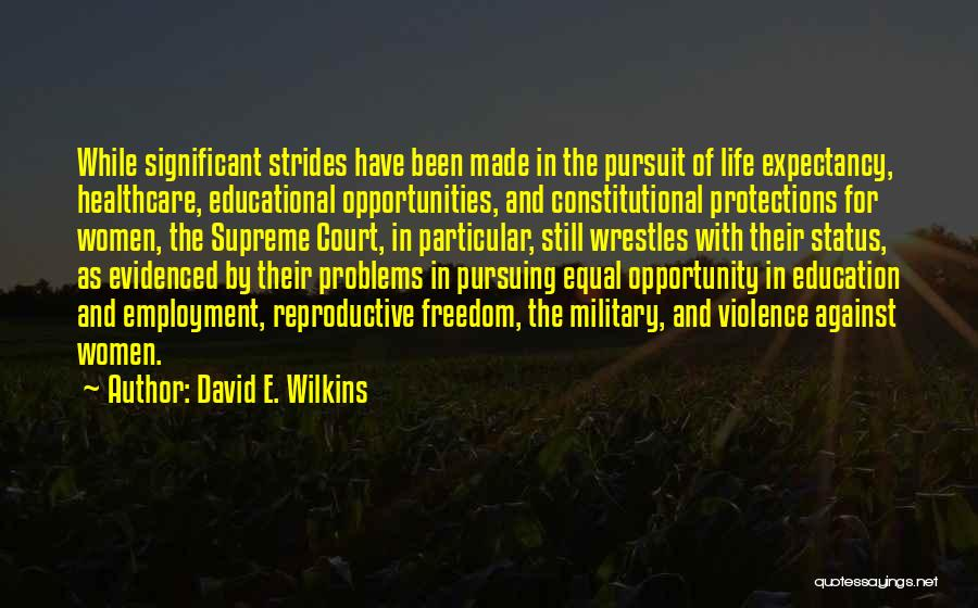 Women's Rights To Education Quotes By David E. Wilkins