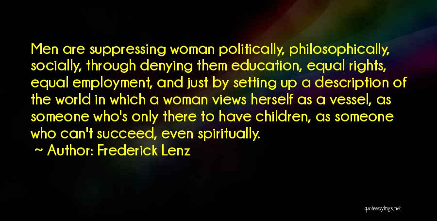 Women's Rights To Education Quotes By Frederick Lenz