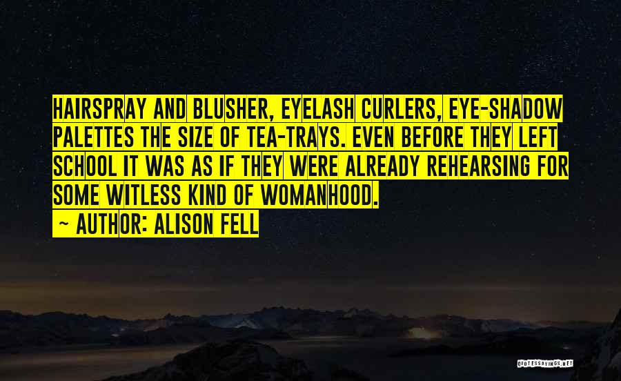 Women's Vanity Quotes By Alison Fell