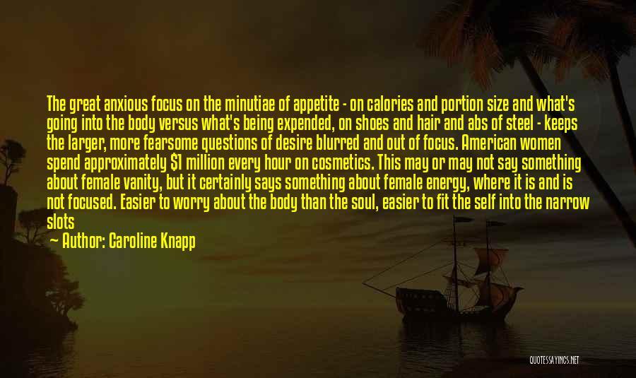 Women's Vanity Quotes By Caroline Knapp