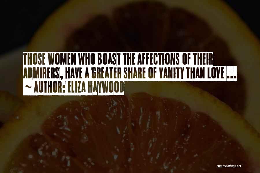 Women's Vanity Quotes By Eliza Haywood