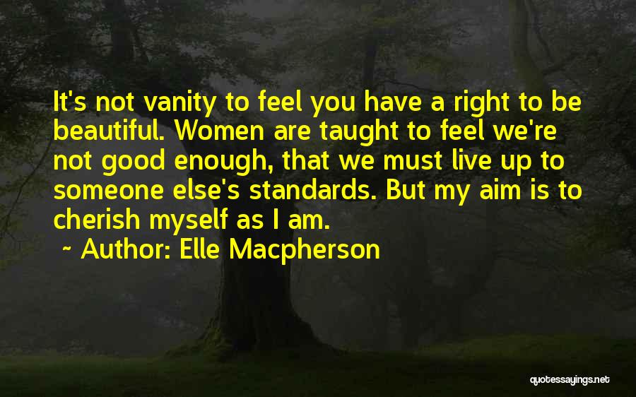 Women's Vanity Quotes By Elle Macpherson