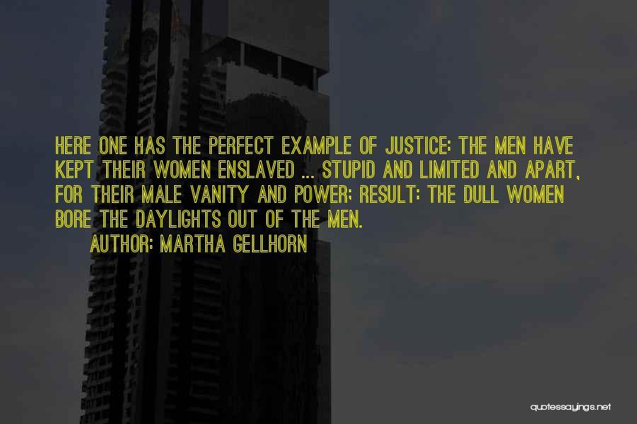 Women's Vanity Quotes By Martha Gellhorn