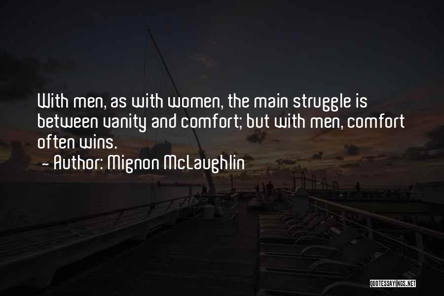 Women's Vanity Quotes By Mignon McLaughlin