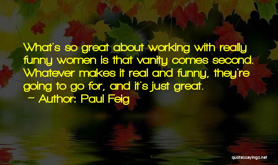 Women's Vanity Quotes By Paul Feig
