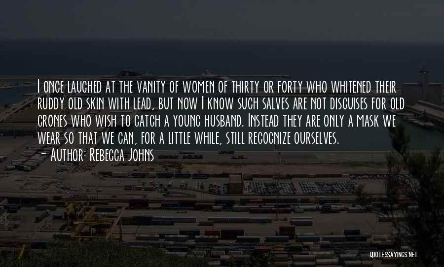 Women's Vanity Quotes By Rebecca Johns