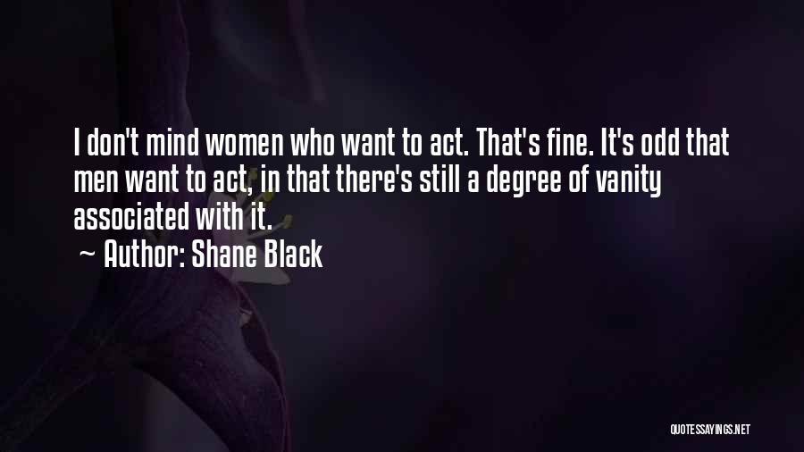 Women's Vanity Quotes By Shane Black