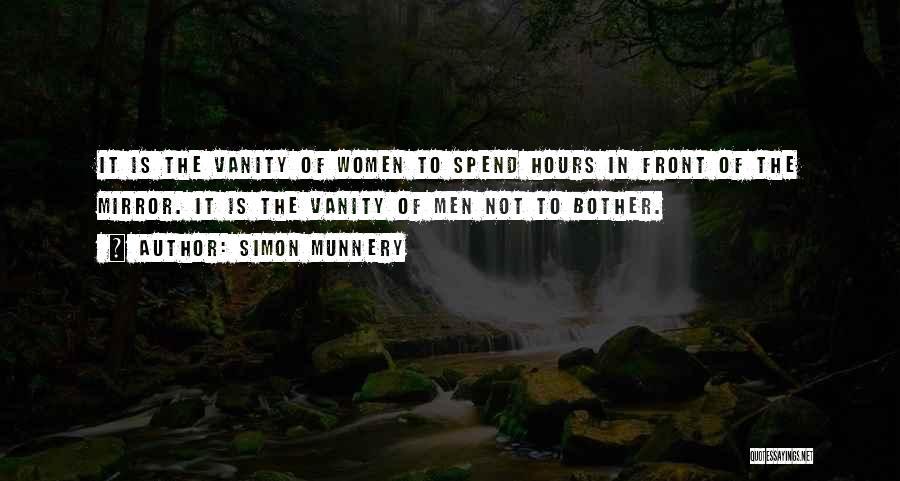 Women's Vanity Quotes By Simon Munnery