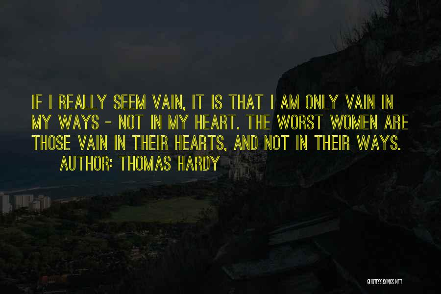 Women's Vanity Quotes By Thomas Hardy