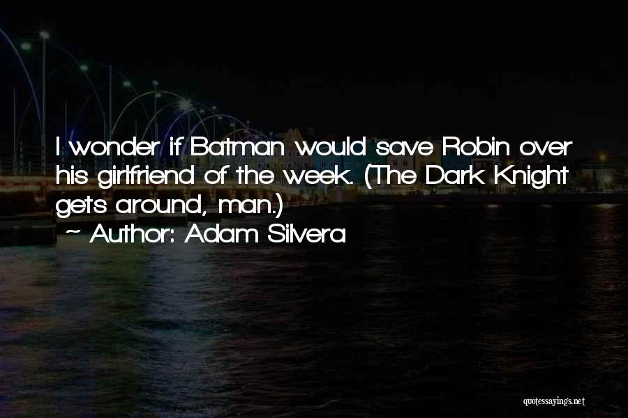 Wonder Man Quotes By Adam Silvera