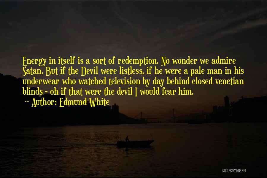 Wonder Man Quotes By Edmund White