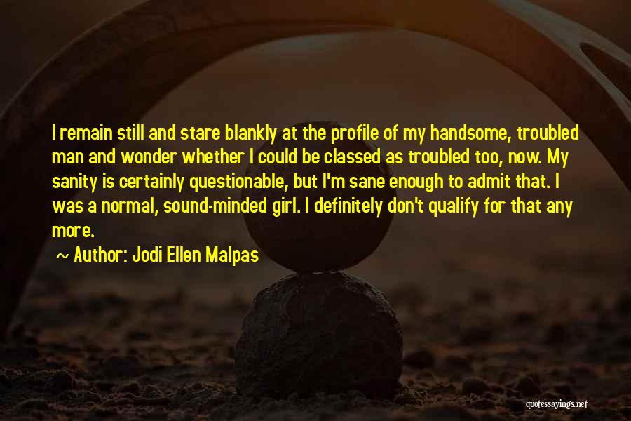 Wonder Man Quotes By Jodi Ellen Malpas
