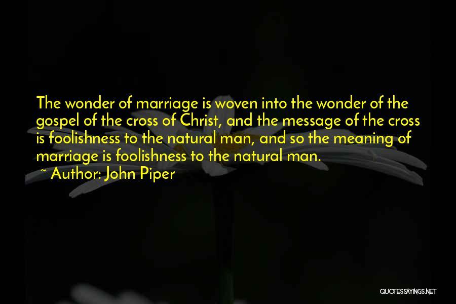 Wonder Man Quotes By John Piper