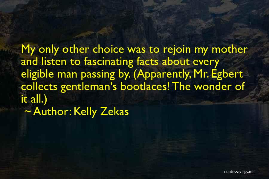 Wonder Man Quotes By Kelly Zekas