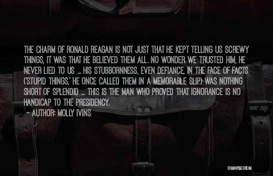 Wonder Man Quotes By Molly Ivins