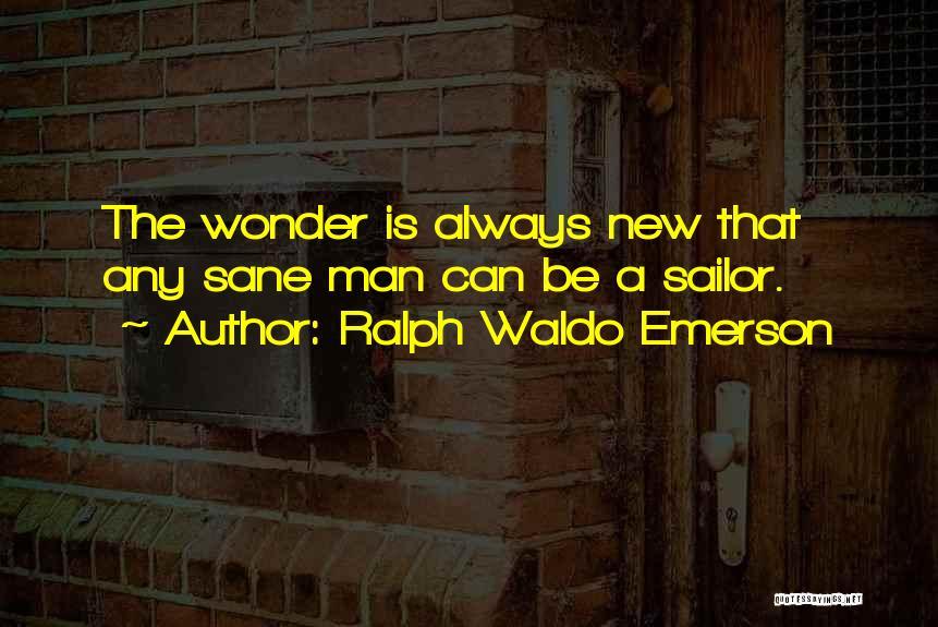 Wonder Man Quotes By Ralph Waldo Emerson