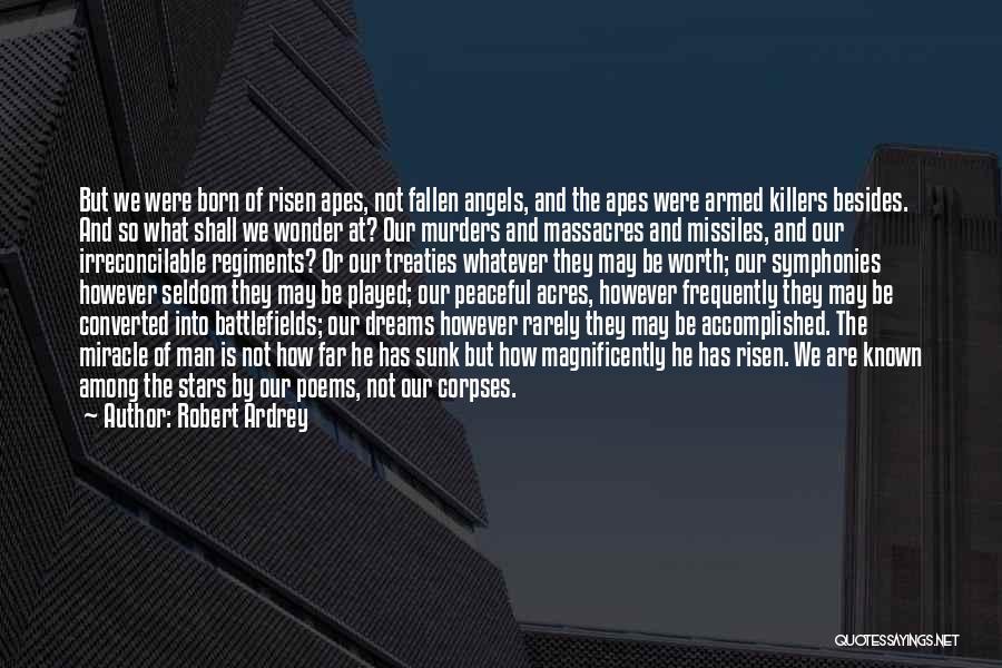 Wonder Man Quotes By Robert Ardrey
