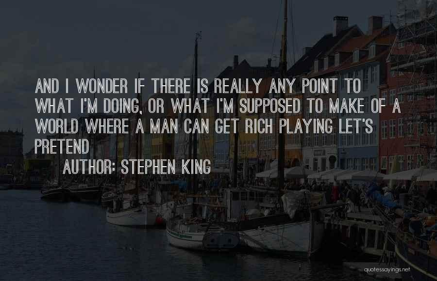 Wonder Man Quotes By Stephen King