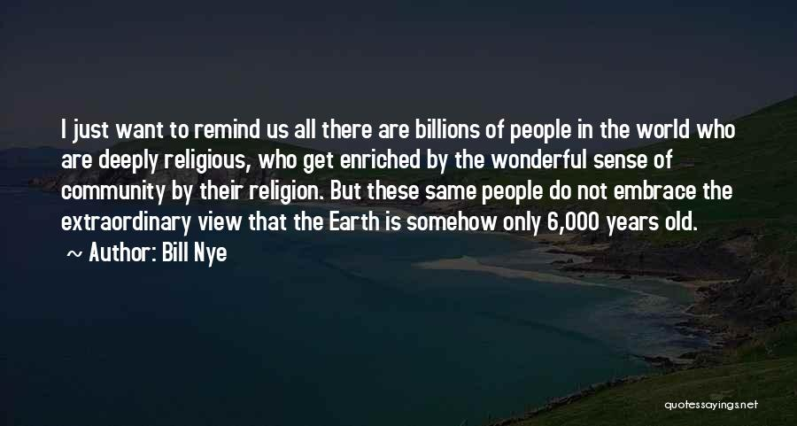 Wonderful View Quotes By Bill Nye